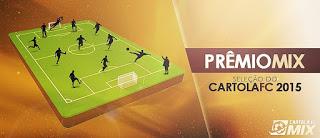 PRÊMIO MIX: Seleção do Cartola FC 2015